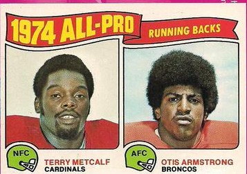 Terry Metcalf Chicago Cardinals - Arizona Cardinals - St. Louis Cardinals - Phoenix Cardinals - Otis Armstrong - Denver Broncos